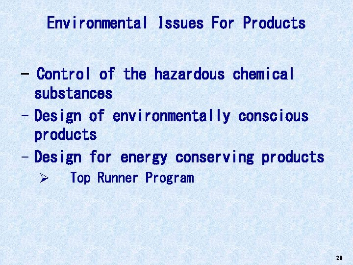 Environmental Issues For Products     - Control of the hazardous chemical substances - Design