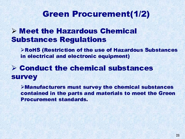 Green Procurement(1/2) Ø Meet the Hazardous Chemical Substances Regulations ØRo. HS (Restriction of the