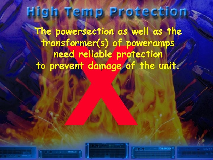 The powersection as well as the transformer(s) of poweramps need reliable protection to prevent