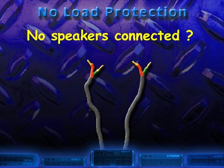 No speakers connected ?
