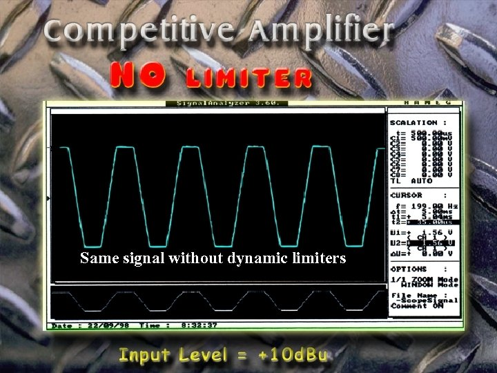 Same signal without dynamic limiters