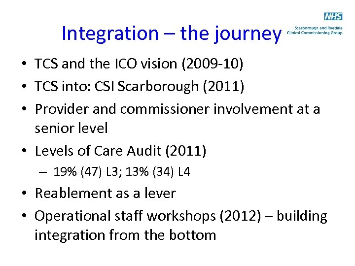 Integration – the journey • TCS and the ICO vision (2009 -10) • TCS
