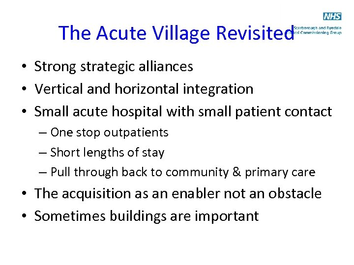 The Acute Village Revisited • Strong strategic alliances • Vertical and horizontal integration •