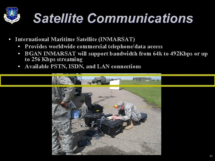 Satellite Communications • International Maritime Satellite (INMARSAT) • Provides worldwide commercial telephone/data access •