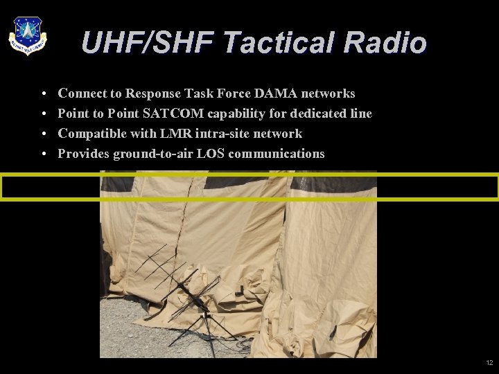 UHF/SHF Tactical Radio • • Connect to Response Task Force DAMA networks Point to