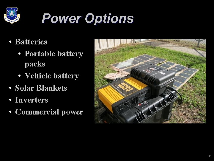 Power Options • Batteries • Portable battery packs • Vehicle battery • Solar Blankets
