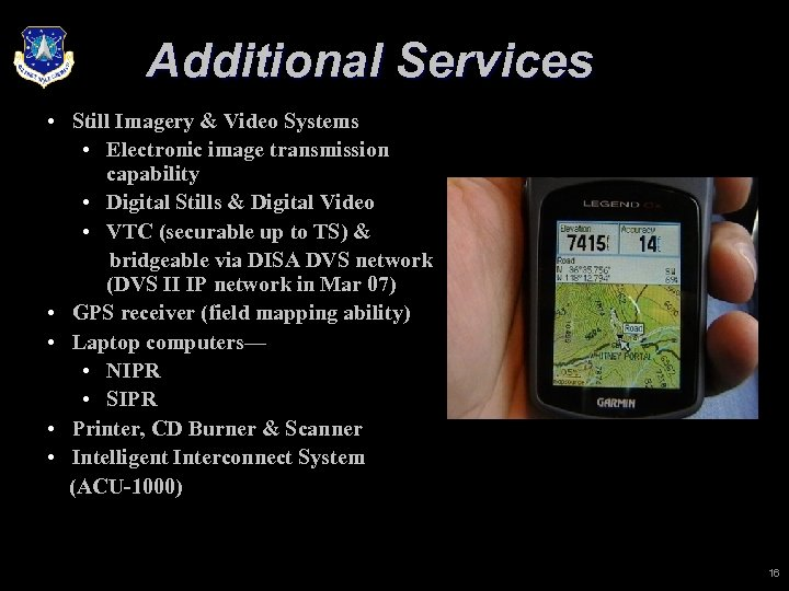 Additional Services • Still Imagery & Video Systems • Electronic image transmission capability •