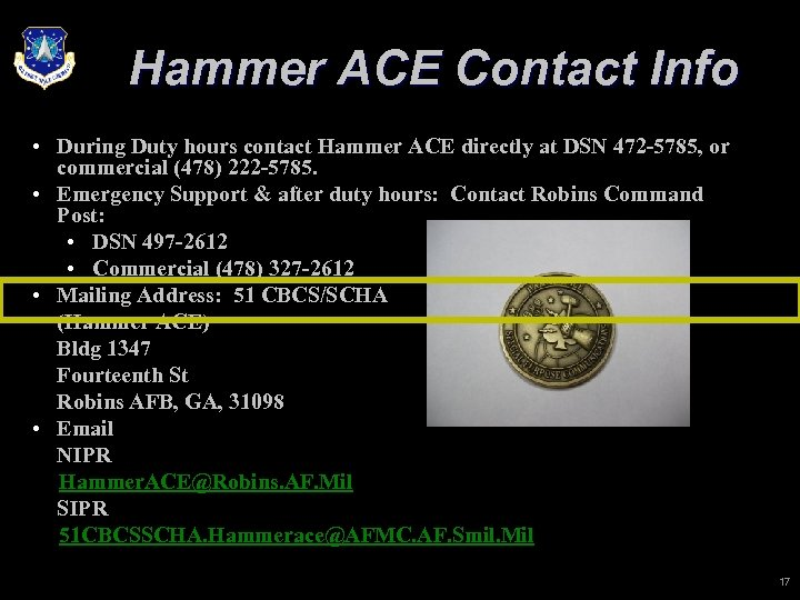 Hammer ACE Contact Info • During Duty hours contact Hammer ACE directly at DSN