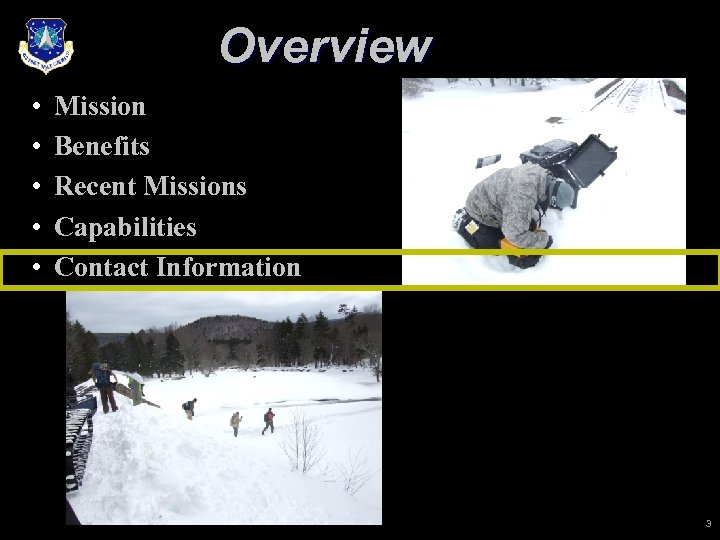 Overview • • • Mission Benefits Recent Missions Capabilities Contact Information 3