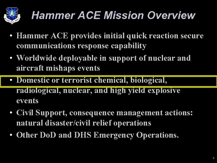 Hammer ACE Mission Overview • Hammer ACE provides initial quick reaction secure communications response