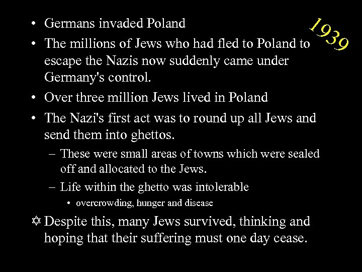 19 • Germans invaded Poland 3 • The millions of Jews who had fled