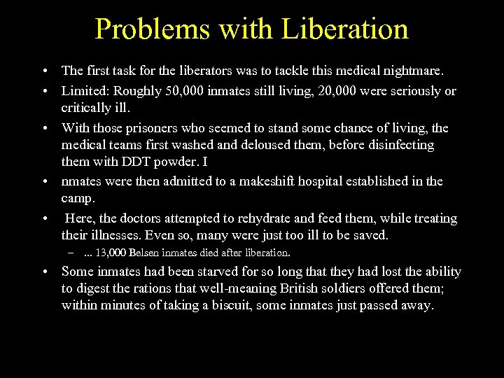 Problems with Liberation • The first task for the liberators was to tackle this