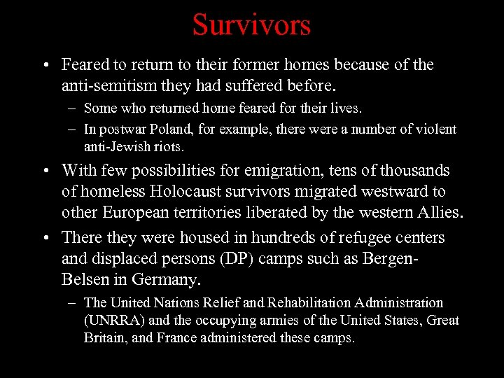 Survivors • Feared to return to their former homes because of the anti-semitism they