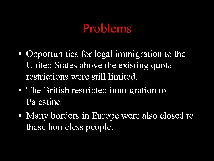 Problems • Opportunities for legal immigration to the United States above the existing quota