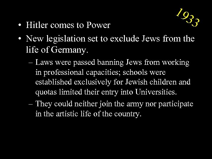 19 33 • Hitler comes to Power • New legislation set to exclude Jews