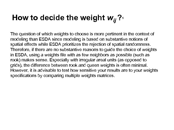 How to decide the weight wij ? 1 The question of which weights to