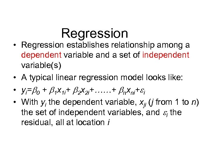 Regression • Regression establishes relationship among a dependent variable and a set of independent