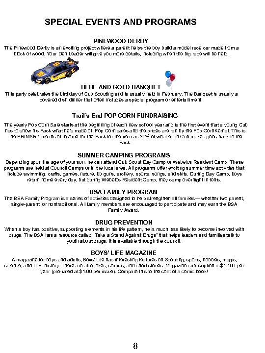 SPECIAL EVENTS AND PROGRAMS PINEWOOD DERBY The Pinewood Derby is an exciting project where