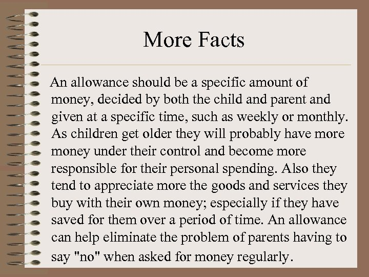 More Facts An allowance should be a specific amount of money, decided by both