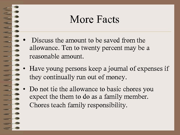 More Facts • Discuss the amount to be saved from the allowance. Ten to