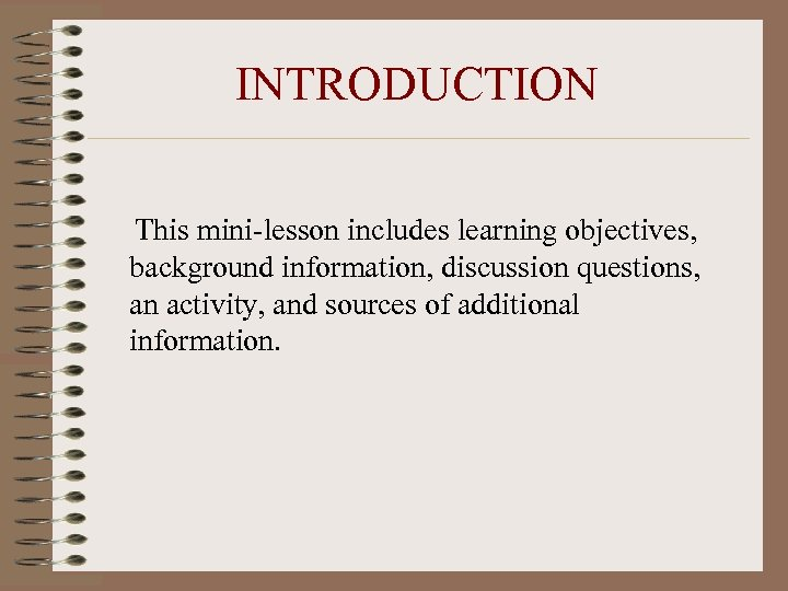 INTRODUCTION This mini-lesson includes learning objectives, background information, discussion questions, an activity, and sources