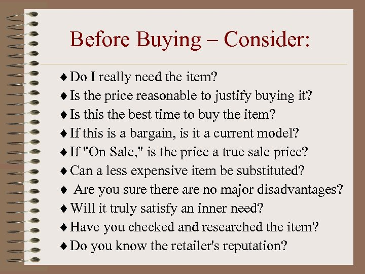 Before Buying – Consider: ¨ Do I really need the item? ¨ Is the