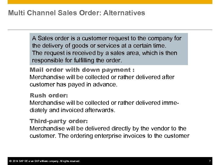 Multi Channel Sales Order: Alternatives A Sales order is a customer request to the