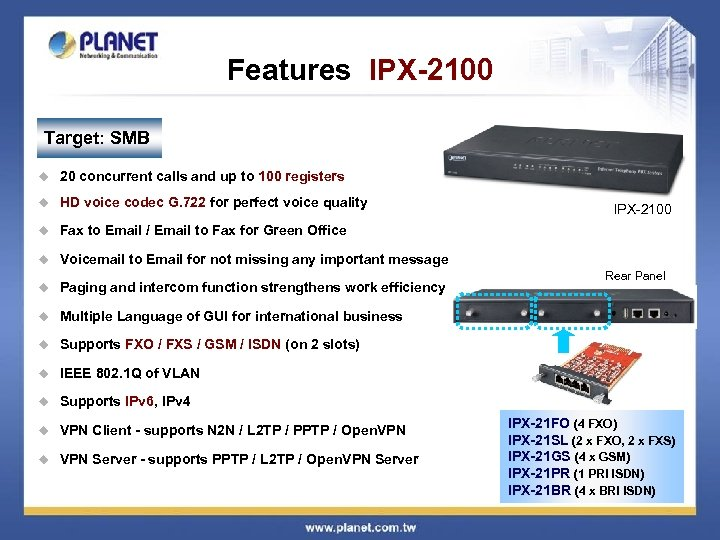 Features IPX-2100 Target: SMB u 20 concurrent calls and up to 100 registers u