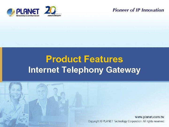 Product Features Internet Telephony Gateway