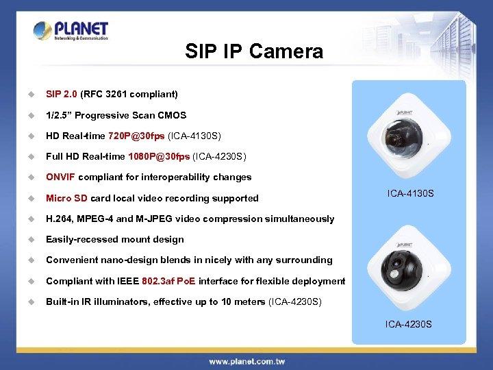 "SIP IP Camera u SIP 2. 0 (RFC 3261 compliant) u 1/2. 5"" Progressive"