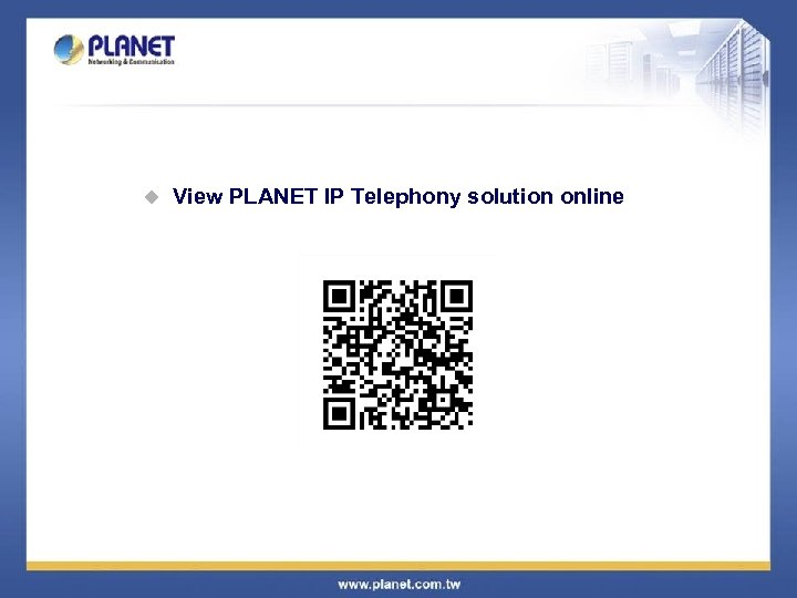 u View PLANET IP Telephony solution online