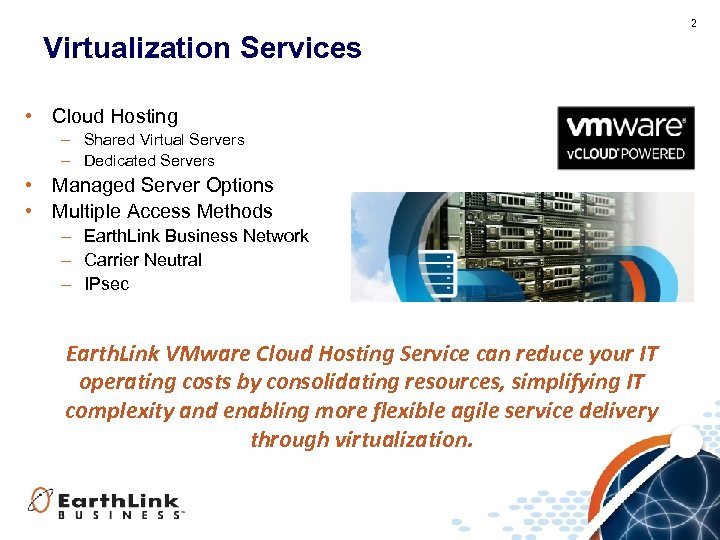 2 Virtualization Services • Cloud Hosting – Shared Virtual Servers – Dedicated Servers •