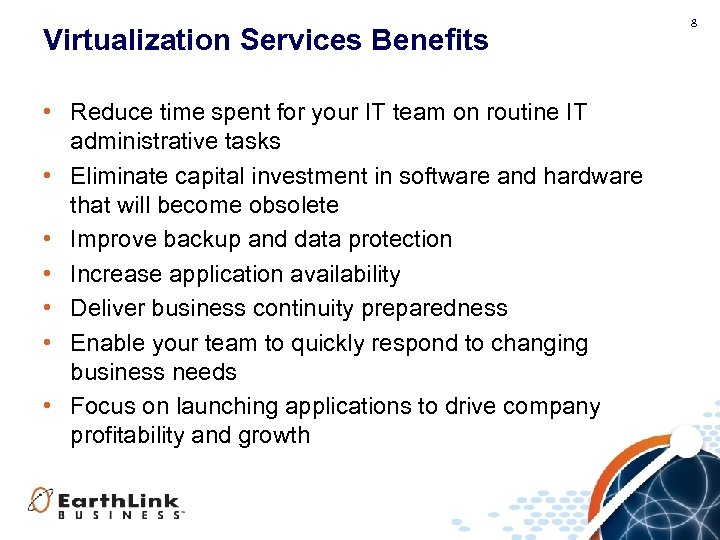 Virtualization Services Benefits • Reduce time spent for your IT team on routine IT