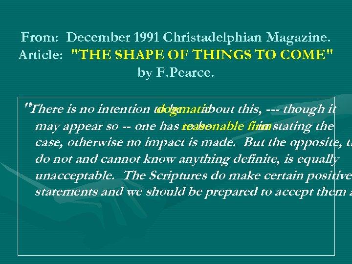 From: December 1991 Christadelphian Magazine. Article: