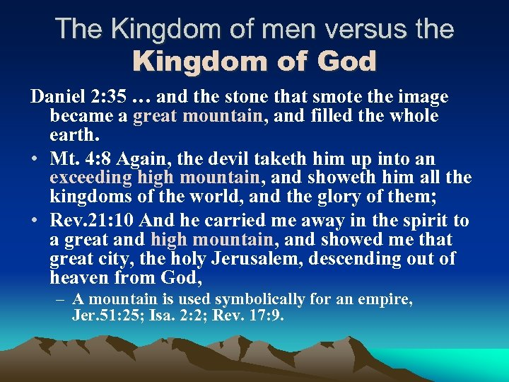 The Kingdom of men versus the Kingdom of God Daniel 2: 35 … and
