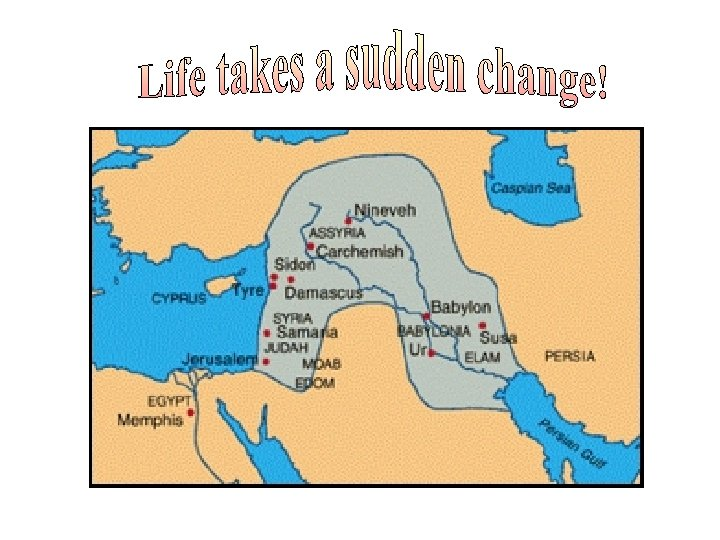 606 BC From the kings court to a captive walking to Babylon. How did