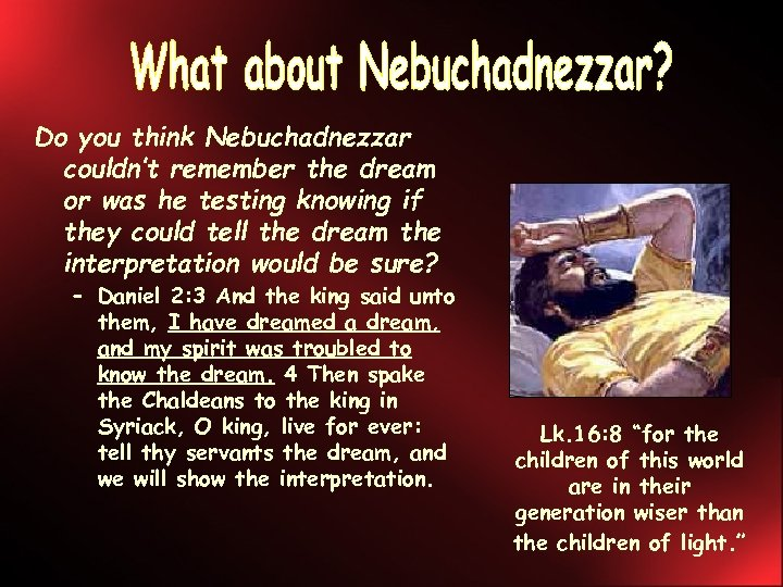 Do you think Nebuchadnezzar couldn't remember the dream or was he testing knowing if