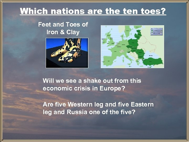 Which nations are the ten toes? Feet and Toes of Iron & Clay Will