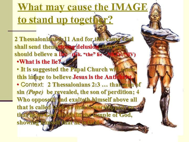 What may cause the IMAGE to stand up together? 2 Thessalonians 2: 11 And