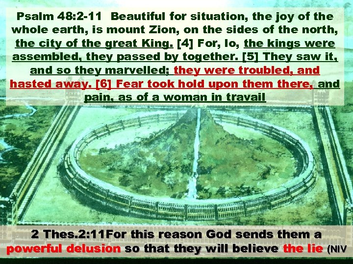 Psalm 48: 2 -11 Beautiful for situation, the joy of the whole earth, is