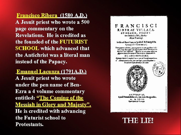 Francisco Ribera (1580 A. D. ) A Jesuit priest who wrote a 500 page
