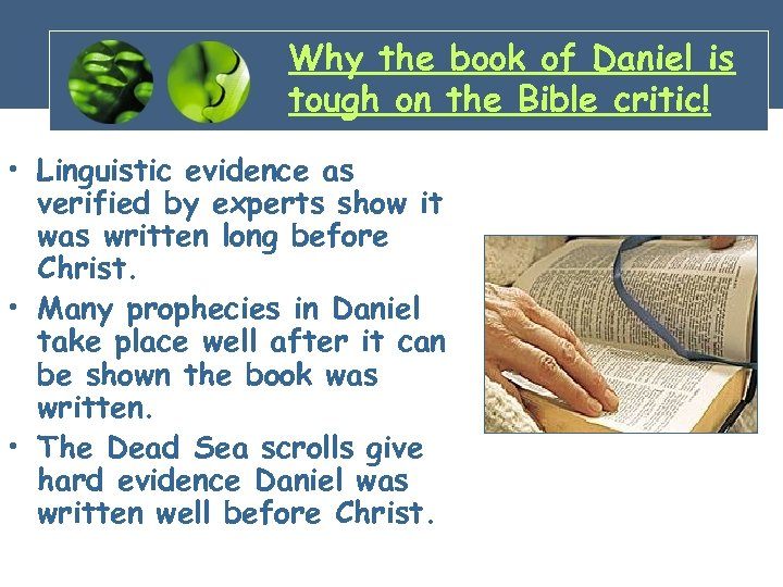 Why the book of Daniel is tough on the Bible critic! • Linguistic evidence