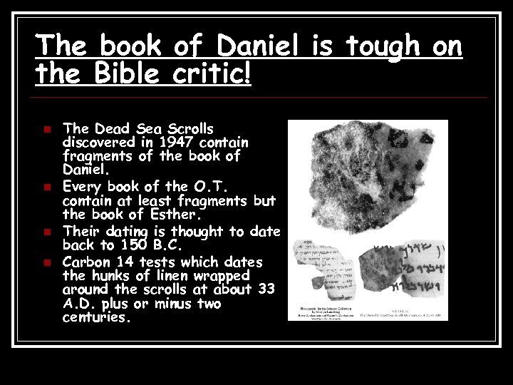 The book of Daniel is tough on the Bible critic! n n The Dead
