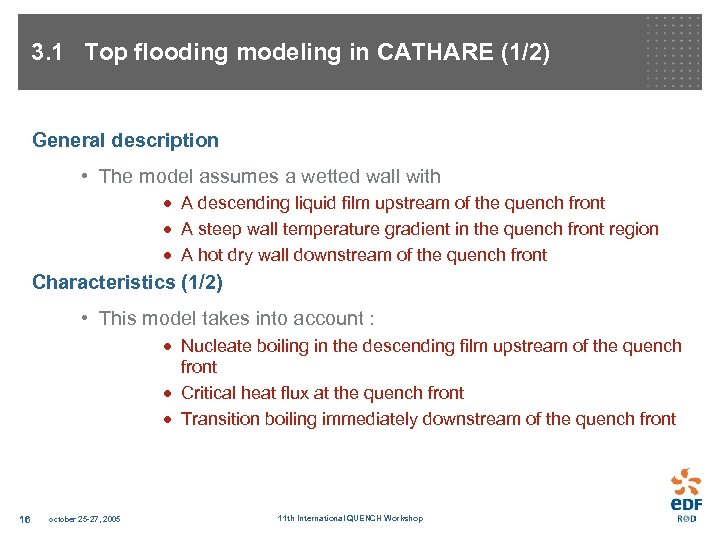 3. 1 Top flooding modeling in CATHARE (1/2) General description • The model assumes
