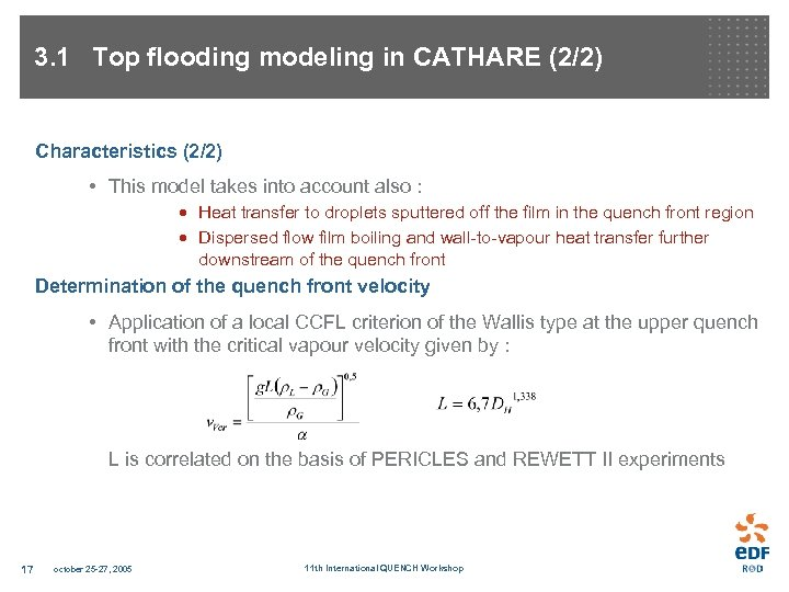 3. 1 Top flooding modeling in CATHARE (2/2) Characteristics (2/2) • This model takes