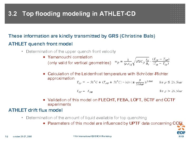 3. 2 Top flooding modeling in ATHLET-CD These information are kindly transmitted by GRS