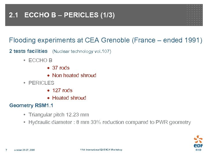 2. 1 ECCHO B – PERICLES (1/3) Flooding experiments at CEA Grenoble (France –