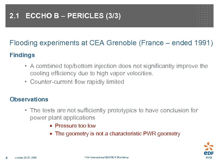 2. 1 ECCHO B – PERICLES (3/3) Flooding experiments at CEA Grenoble (France –