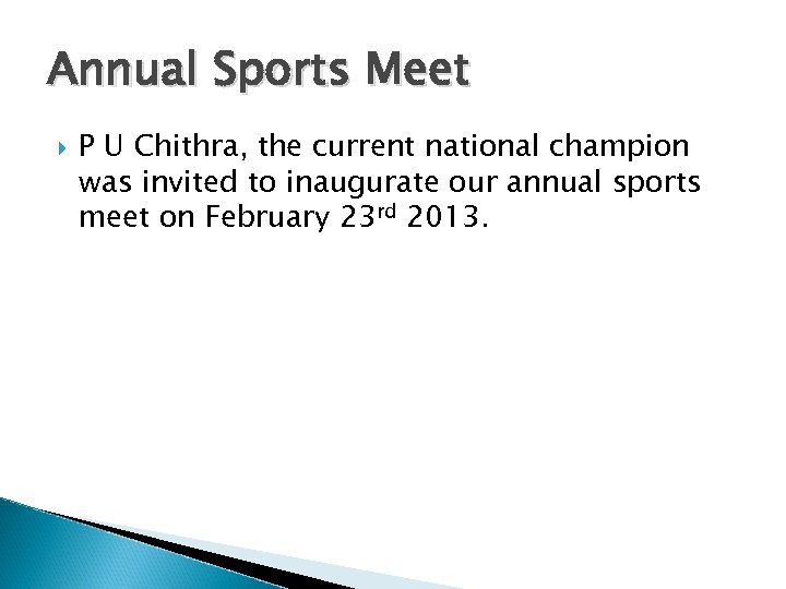 Annual Sports Meet P U Chithra, the current national champion was invited to inaugurate