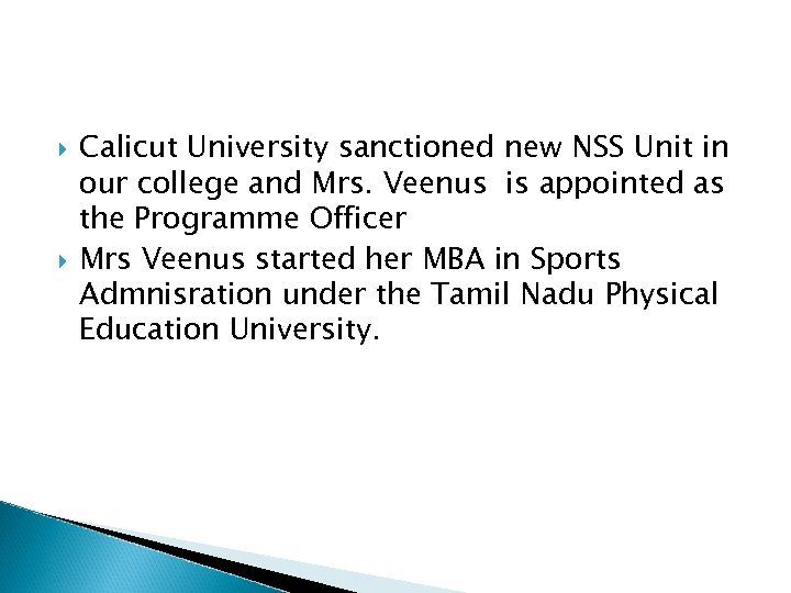 Calicut University sanctioned new NSS Unit in our college and Mrs. Veenus is